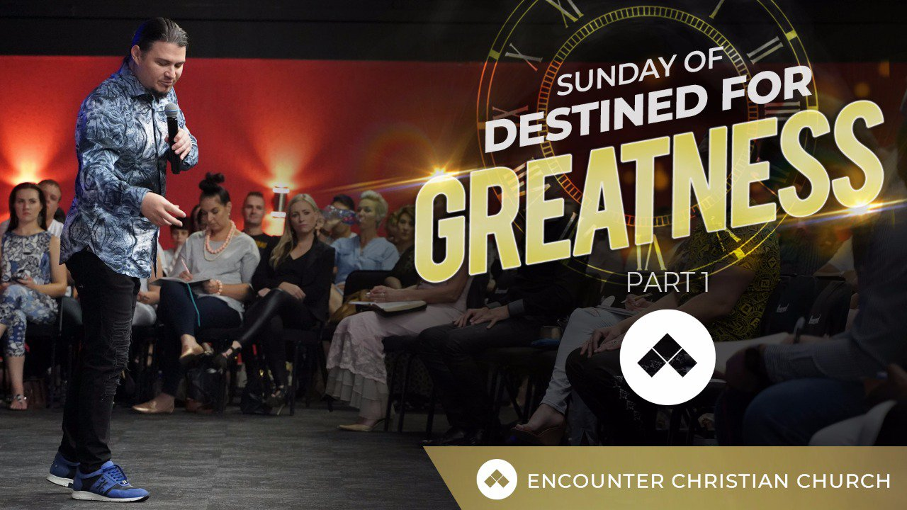 Sunday Of Destined For Greatness – Part 1