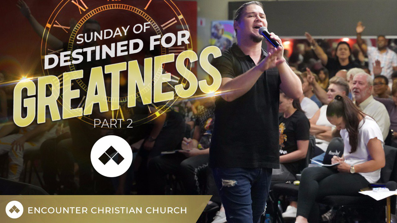 Sunday Of Destined For Greatness – Part 2