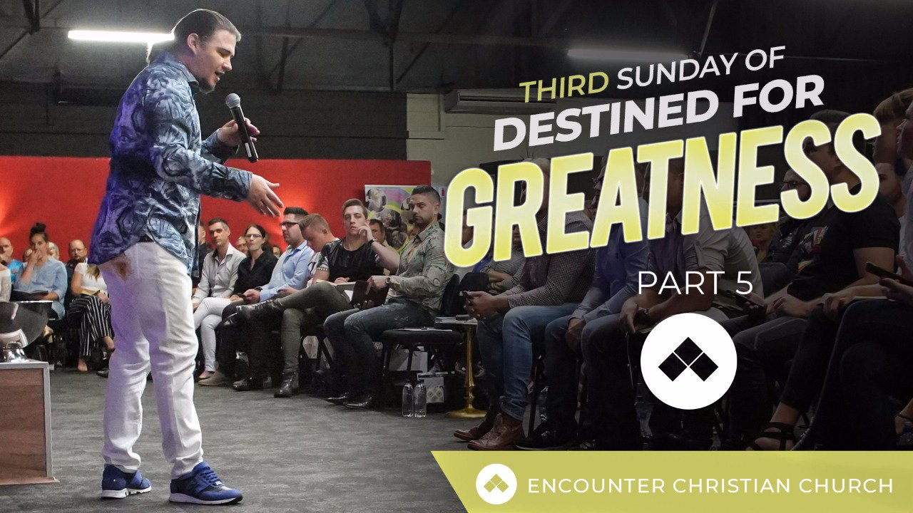 Sunday Of Destined For Greatness – Part 5
