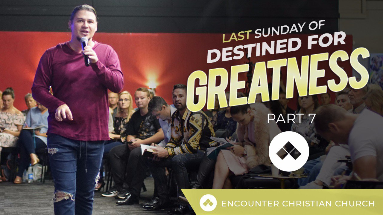 Sunday Of Destined For Greatness – Part 7