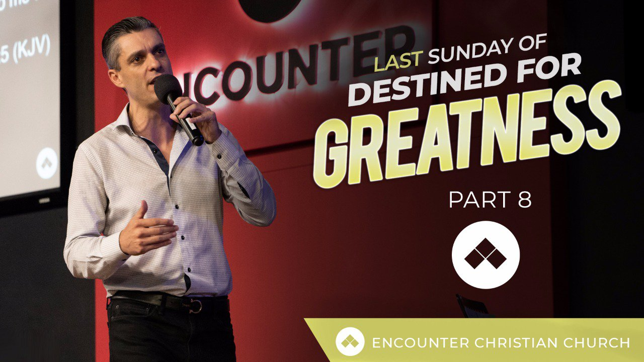 Sunday Of Destined For Greatness – Part 8