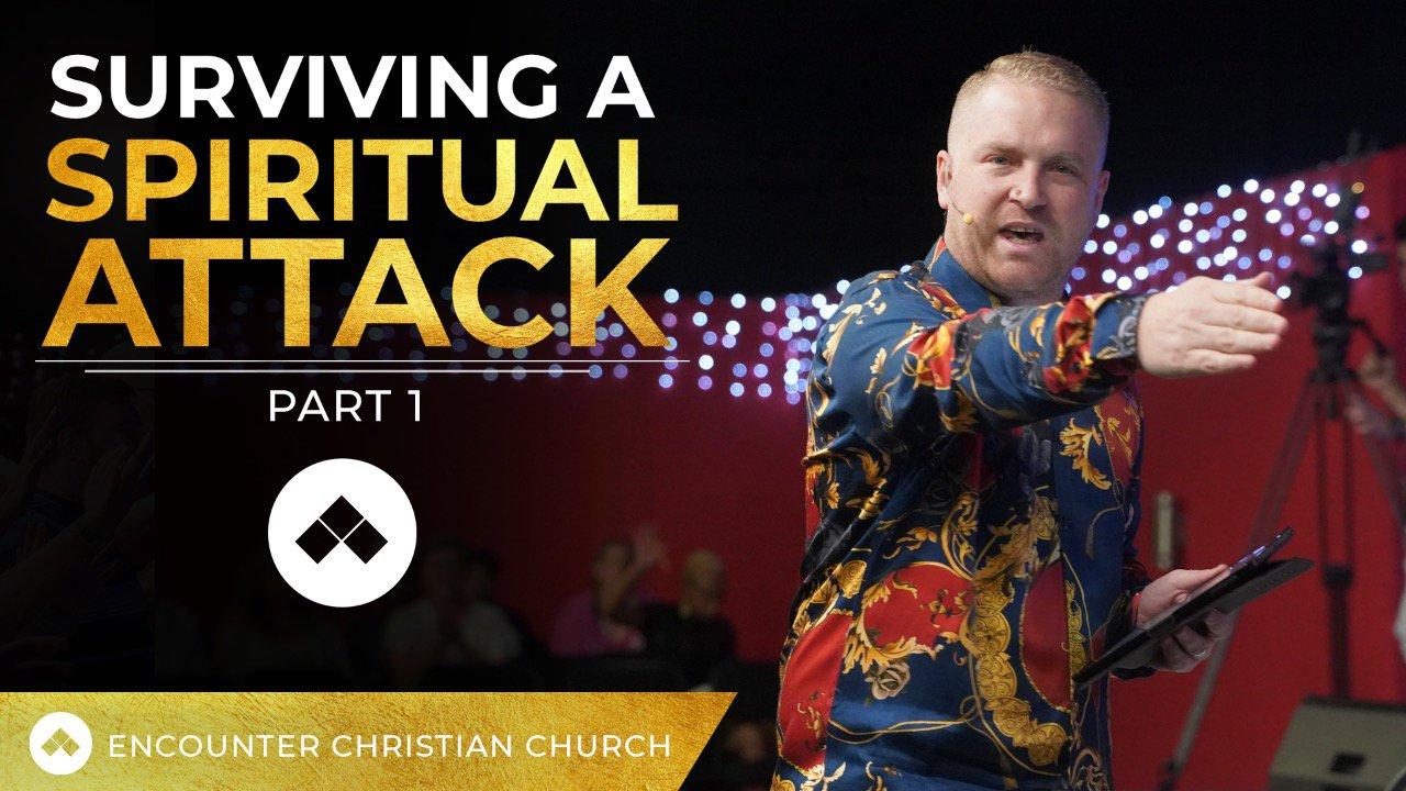 Surviving A Spiritual Attack – Part 1