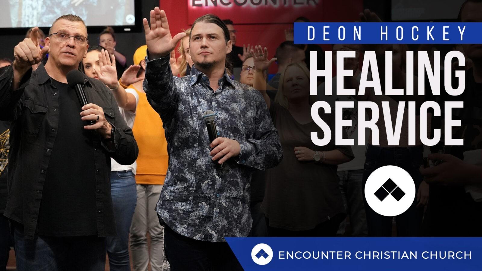 Deon Hockey – Healing Service
