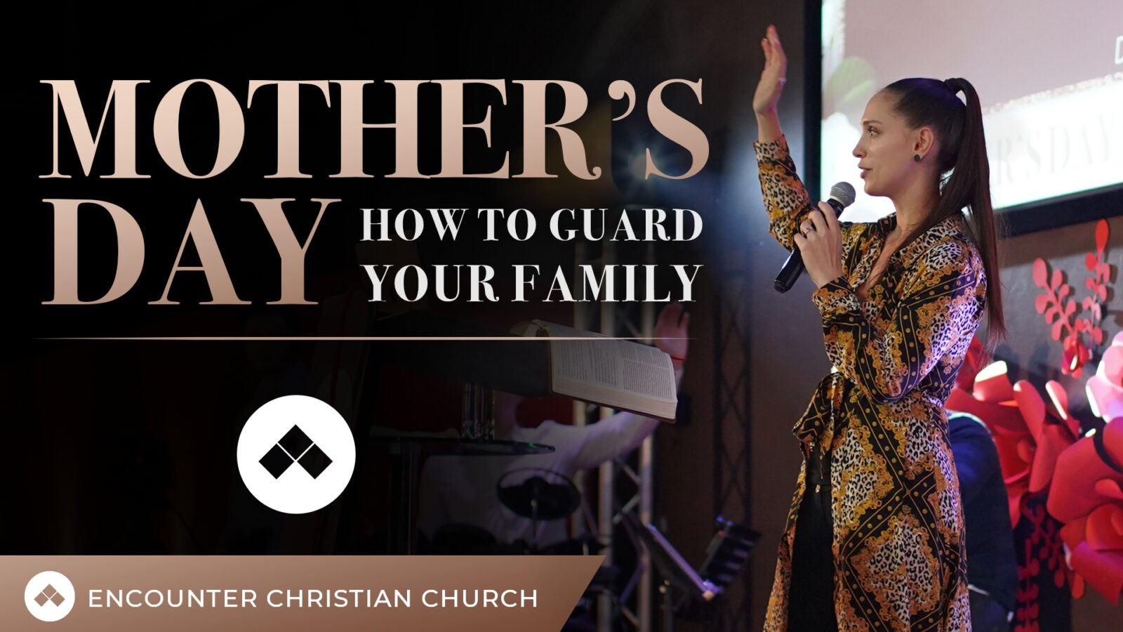 Mother's Day Service – How to Guard Your Family