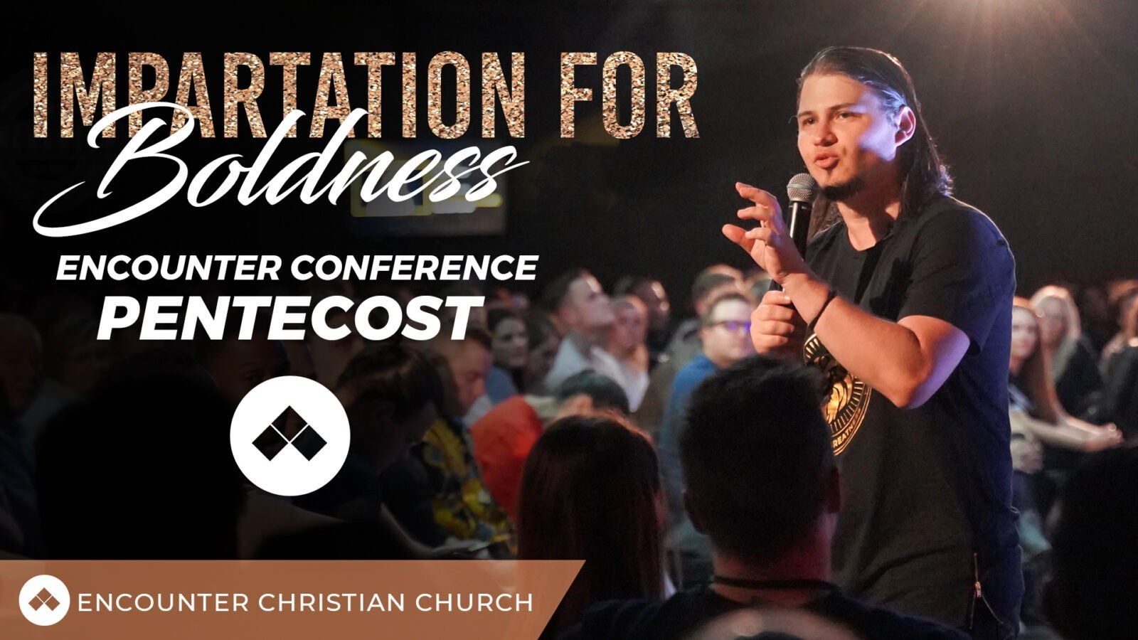 Encounter Conference – Impartation for Boldness