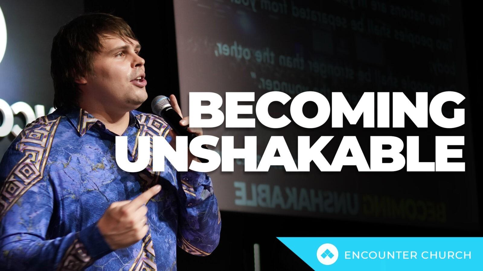 Becoming Unshakable