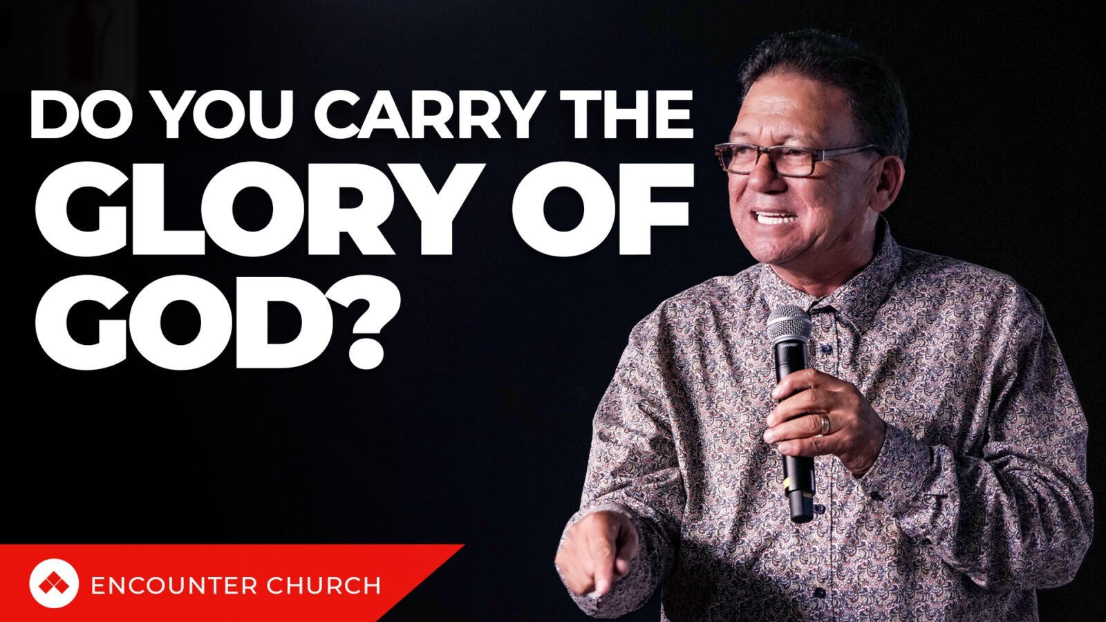 ENCOUNTER CONFERENCE – Do You Carry The Glory of God