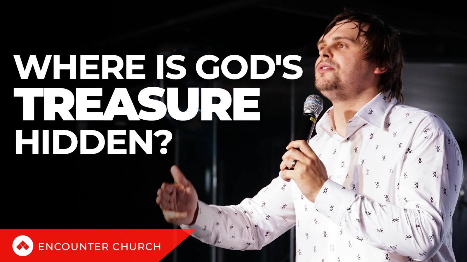 Where is God's Treasure Hidden?
