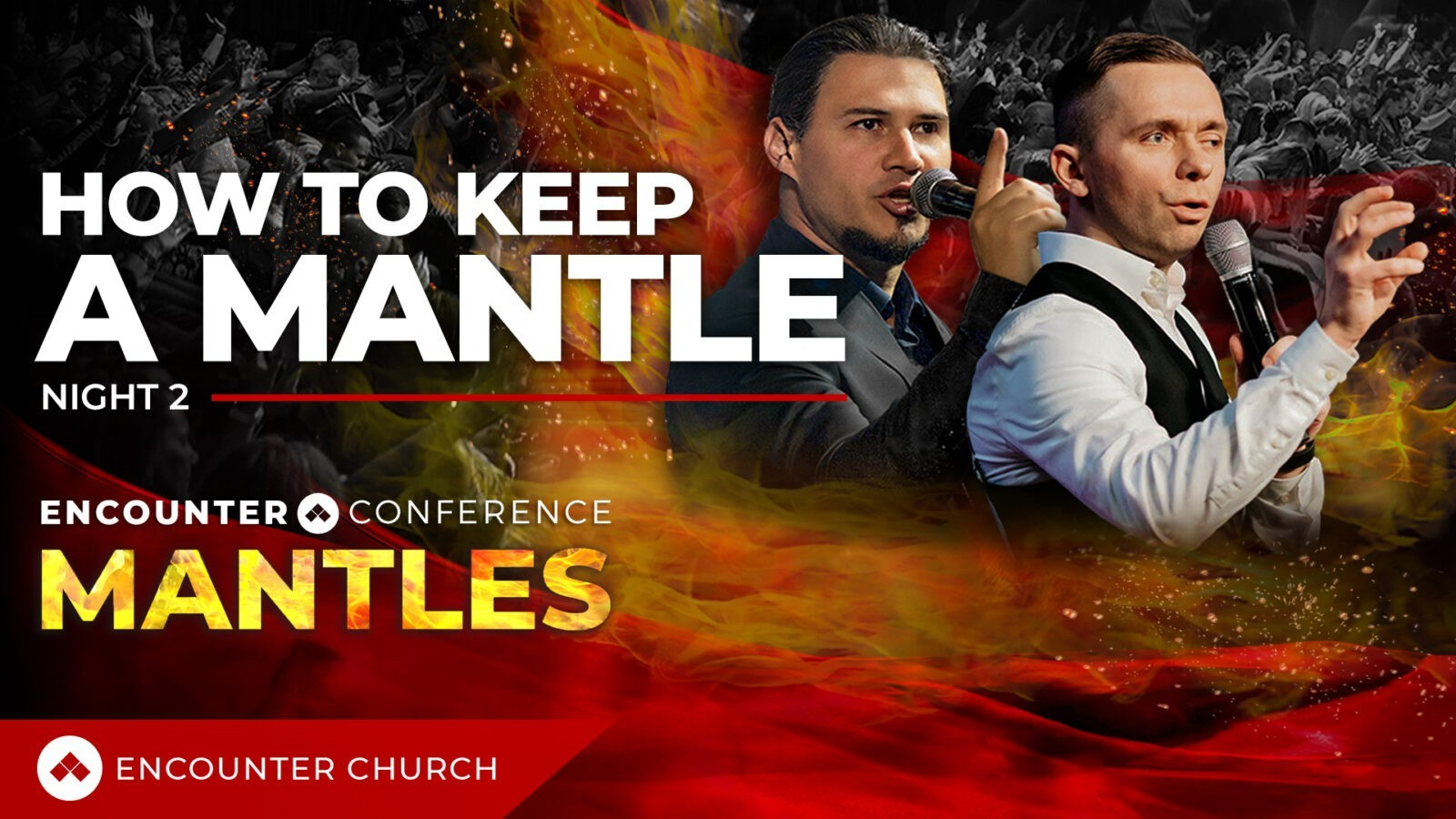 ENCOUNTER CONFERENCE   MANTLES   HOW TO KEEP A MANTLE   PART 1
