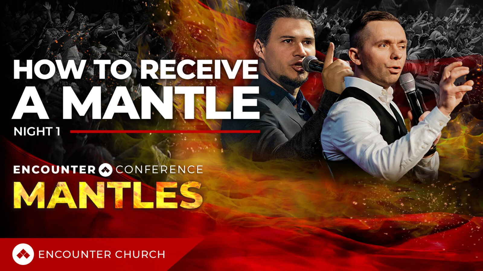 ENCOUNTER CONFERENCE – HOW TO RECEIVE A MANTLE