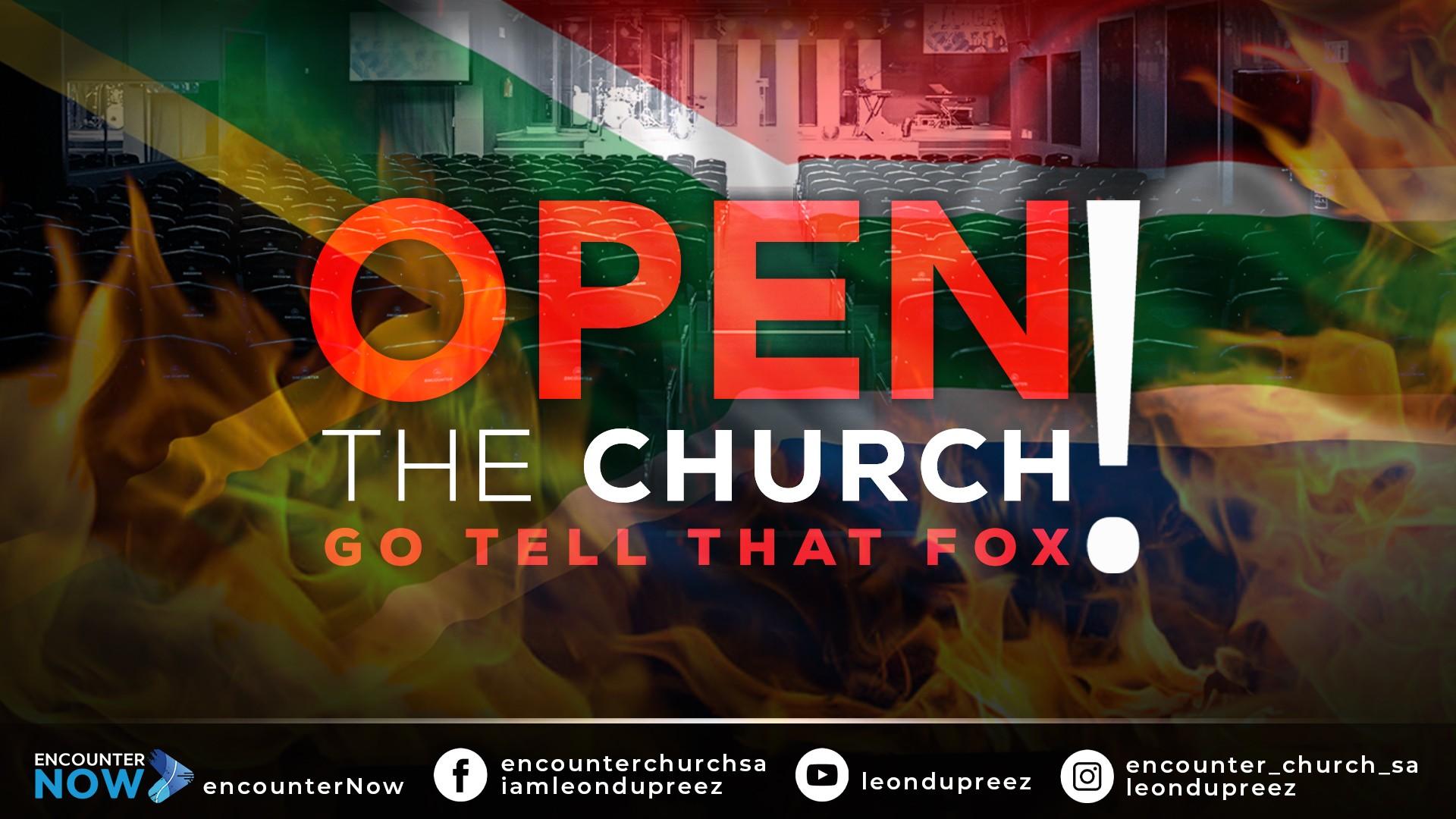 Open The Church, Go Tell That Fox!