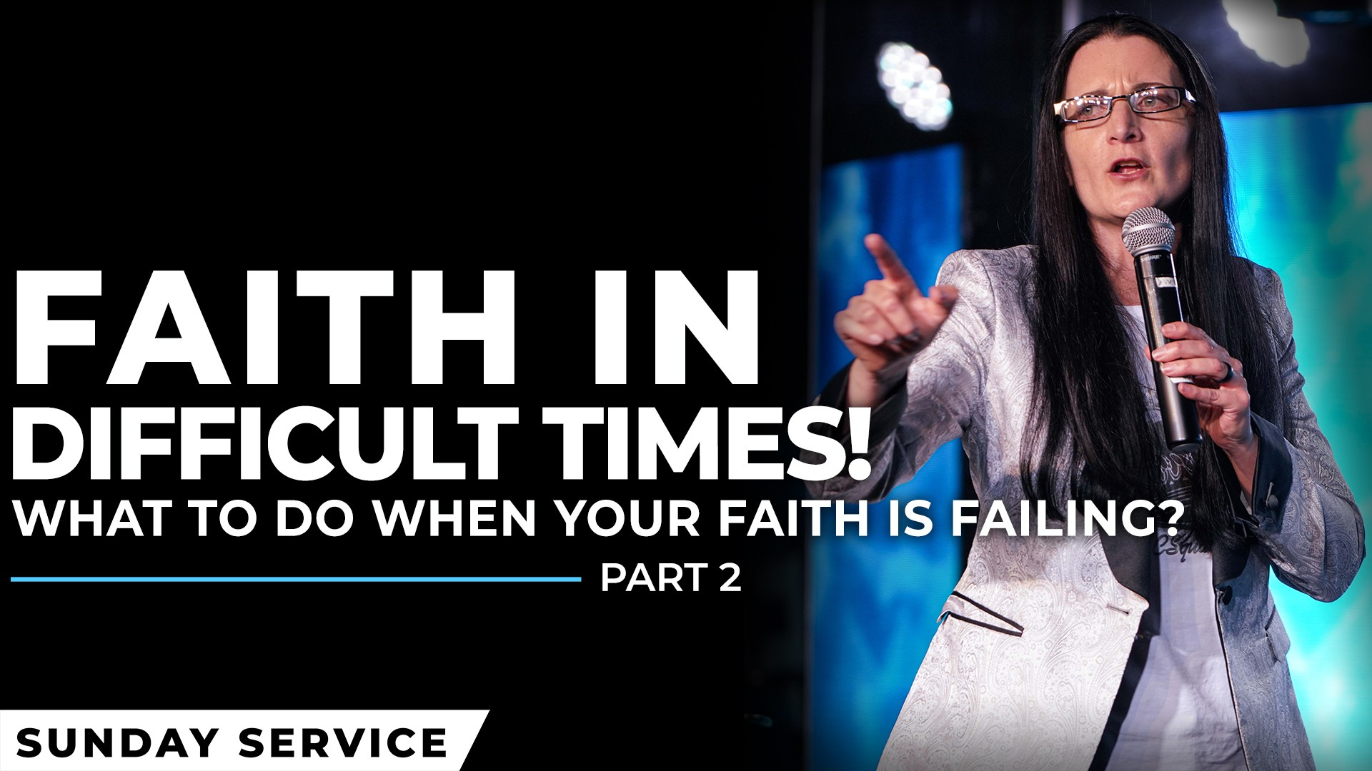 Faith In Difficult Times – Part 2