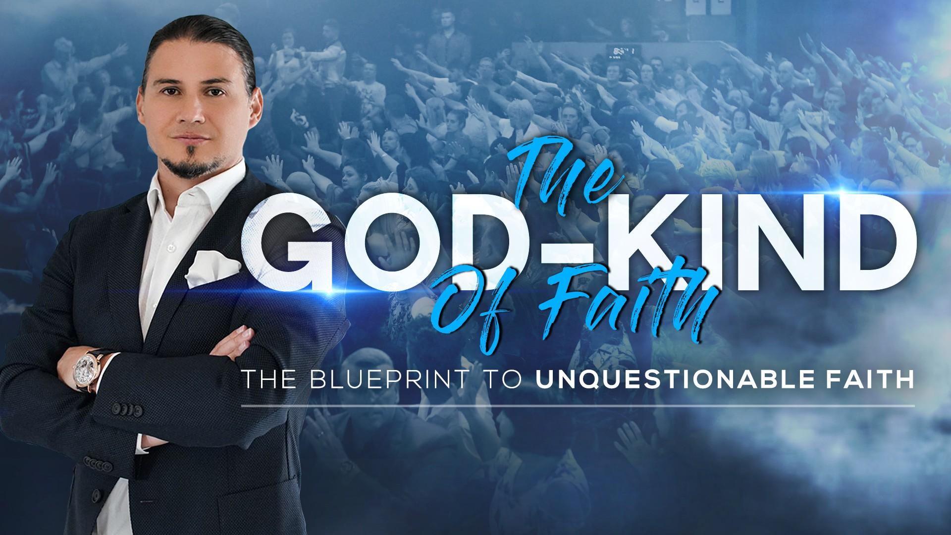 The God-Kind Of Faith – Part 2