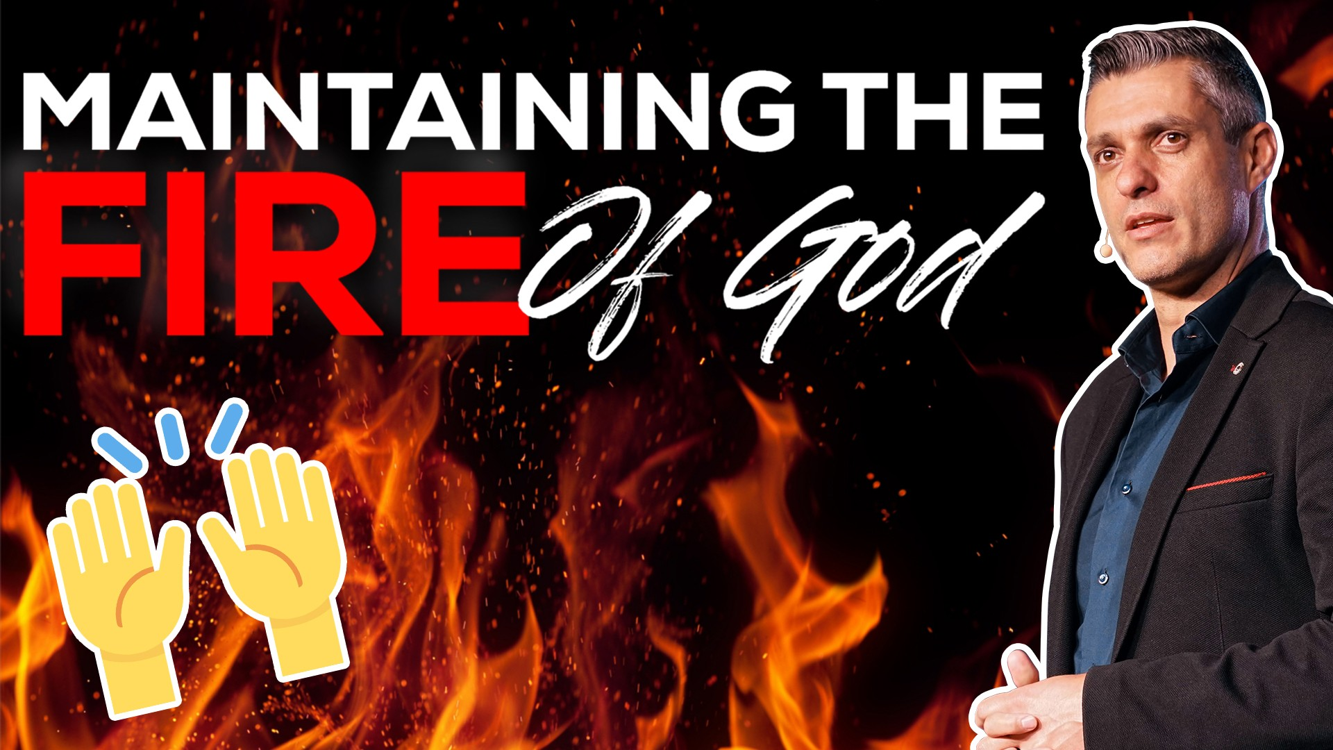 Maintaining The Fire Of God