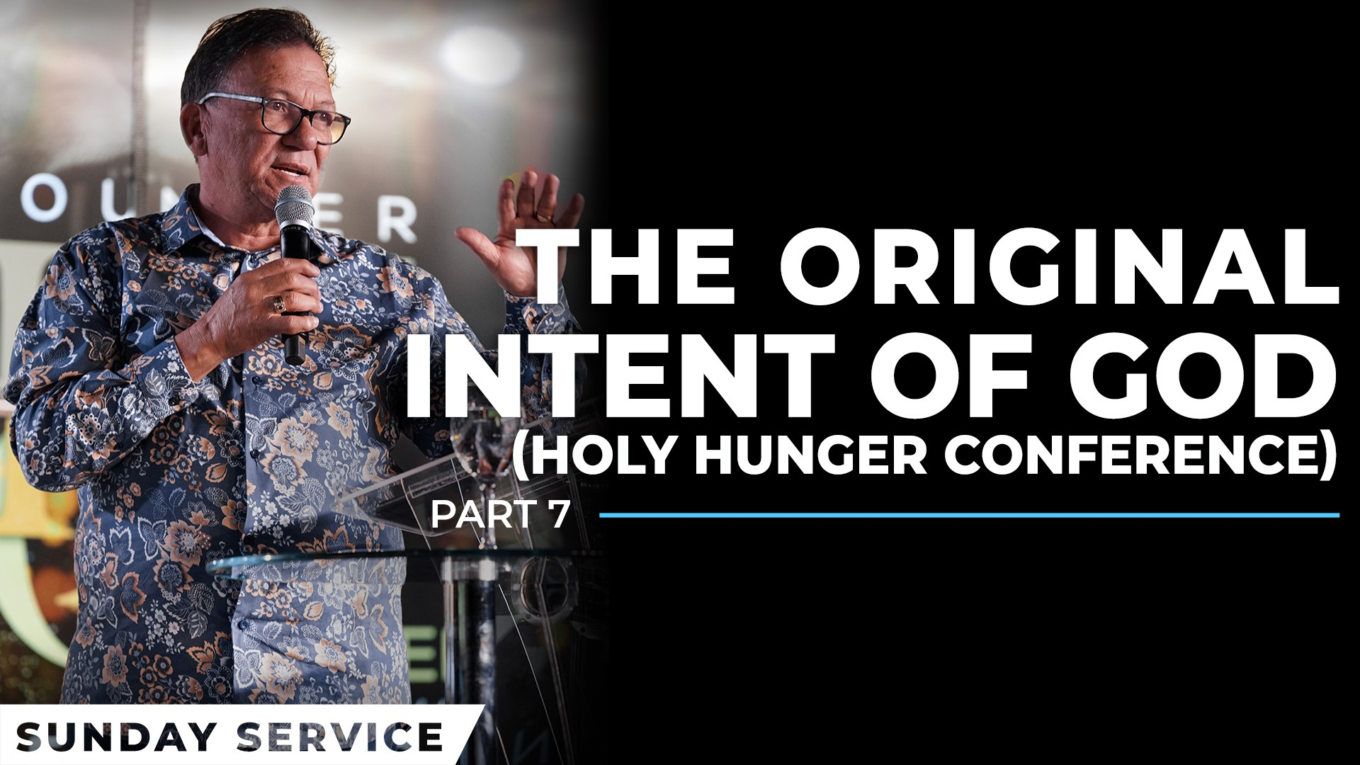 The Original Intent Of God | Holy Hunger Conference