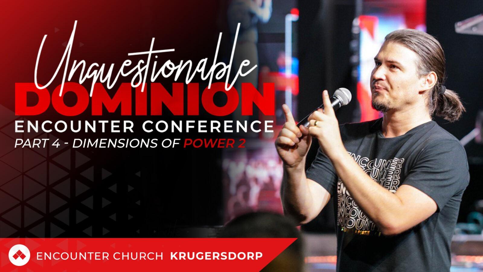 Encounter Conference Krugersdorp Part 4