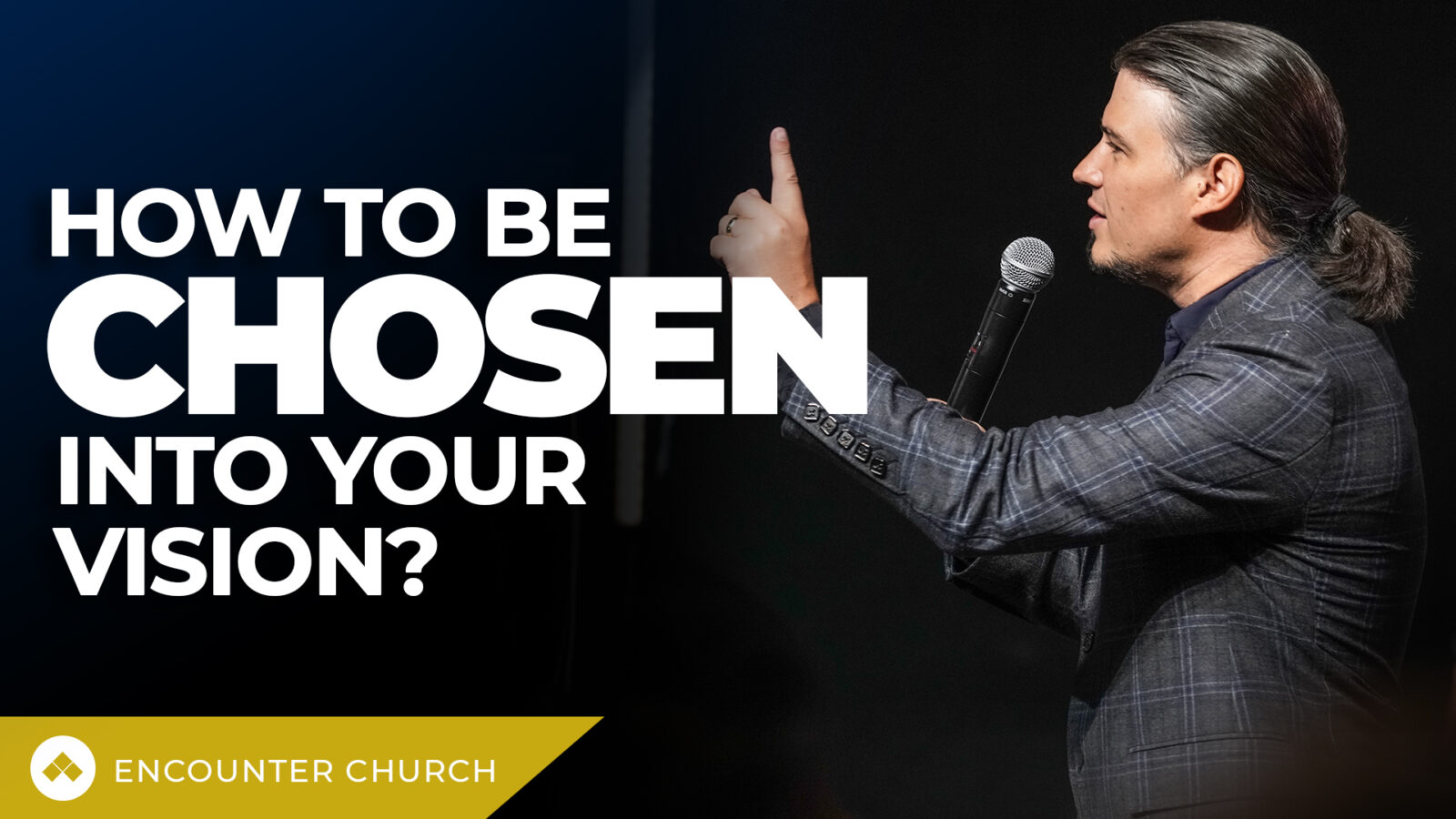 How To Be Chosen Into Your Vision?