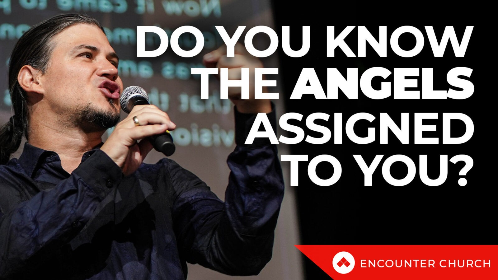 ENCOUNTER CONFERENCE – Do You Know The Angels Assigned To You?