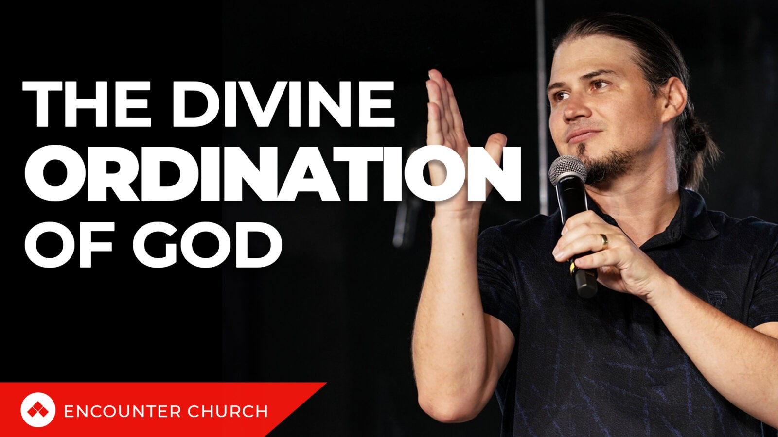 ENCOUNTER CONFERENCE – The Divine Ordination of God