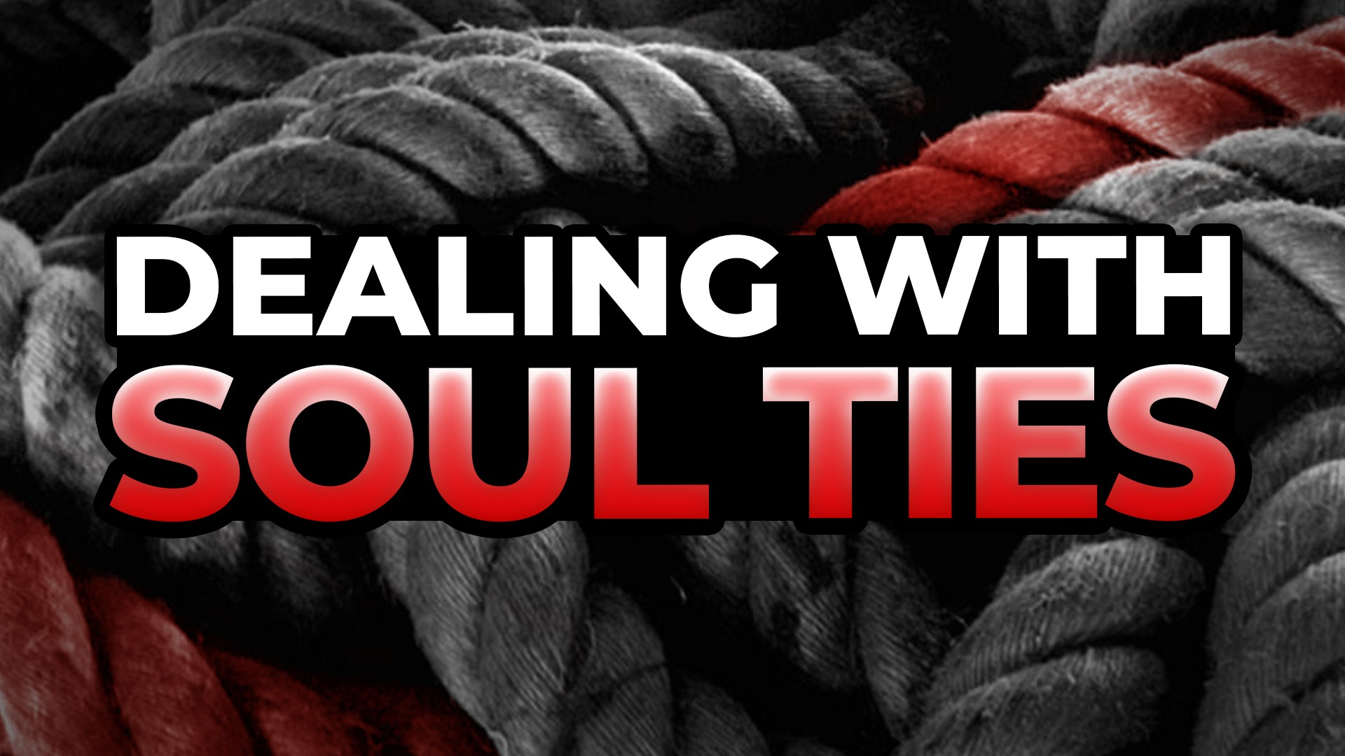 Dealing With Soul Ties