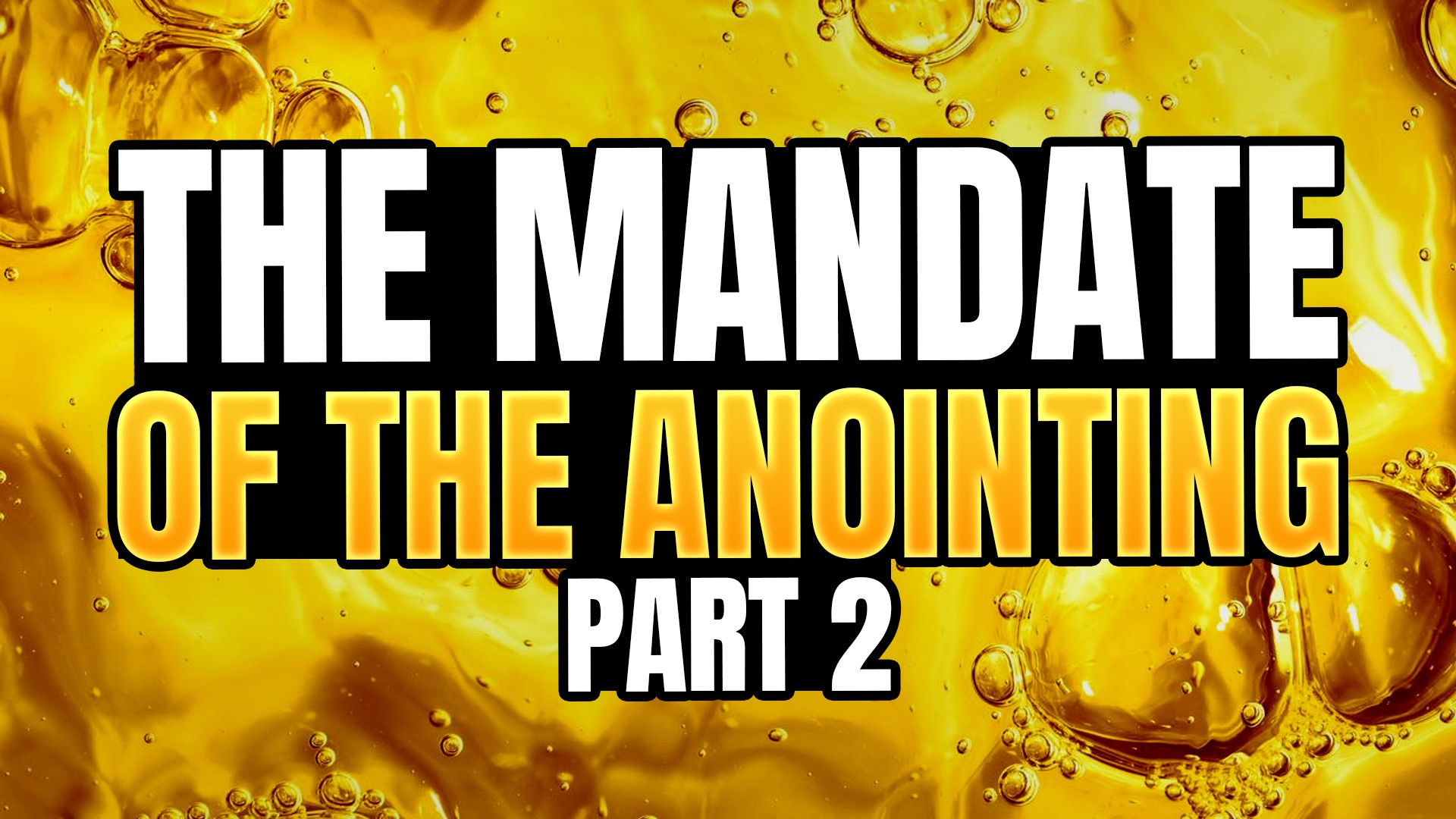 The Mandate Of The Anointing