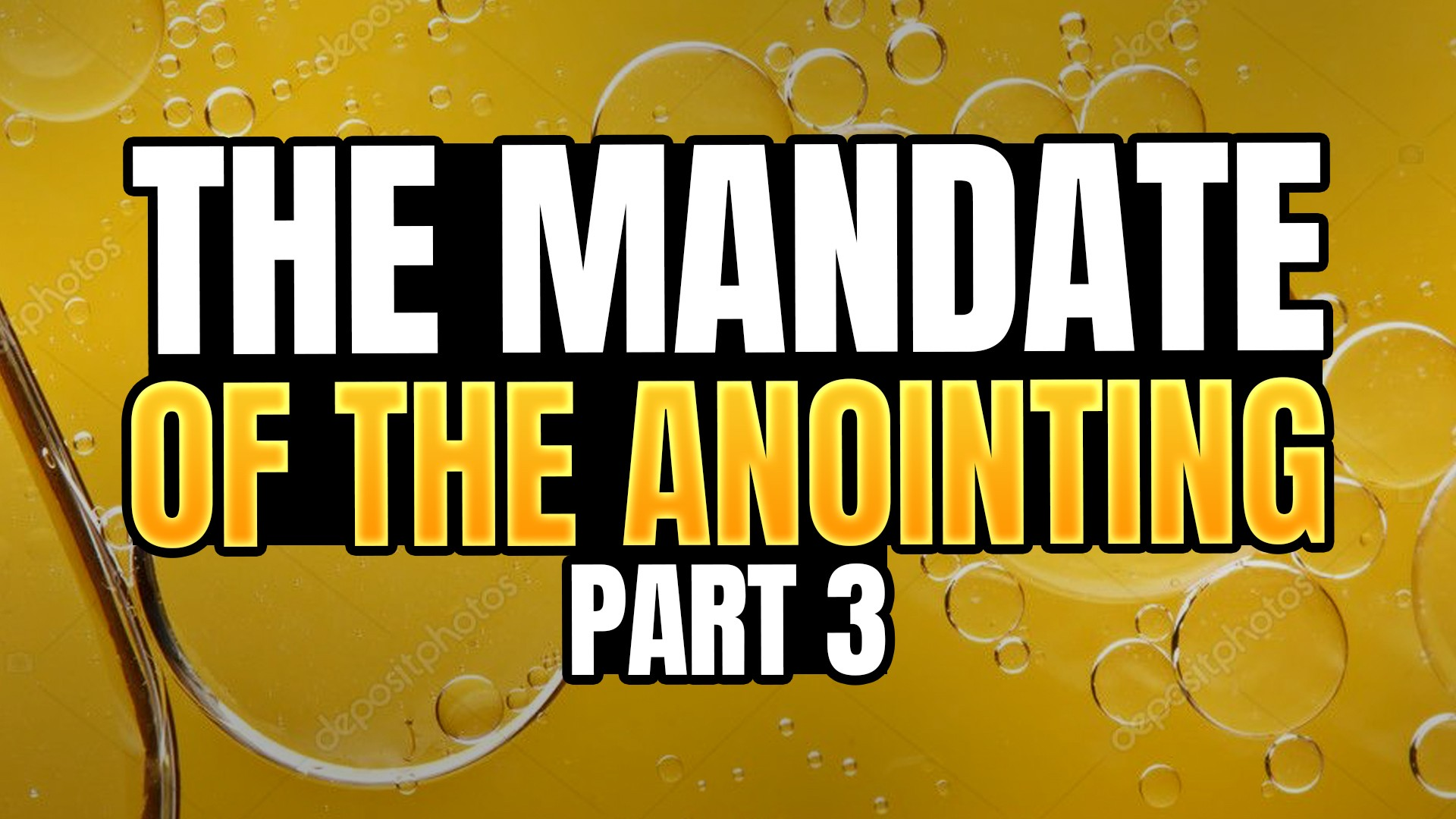 The Mandate Of The Anointing – Part 3